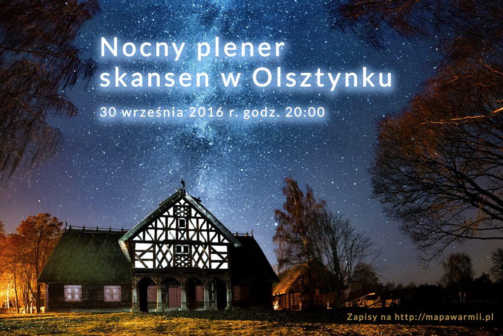 Nocny plener - skansen w Olsztynku